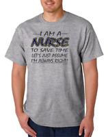 USA Made Bayside T-shirt I Am Nurse Save Time Assume I'm Right Always