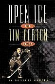 Open Ice : The Tim Horton Story
