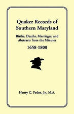 NEW Quaker Records of Southern Maryland, 1658-1800 by Jr Henry C. Peden