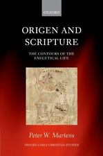 Origen and Scripture: The Contours of the Exegetical Life: By Martens, Peter W.