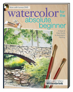 Watercolor for the Absolute Beginner Mary & Mark Willenbrink (Paperback)