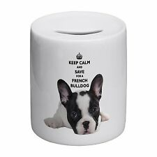 Keep Calm And Save For A French Bulldog Novelty Ceramic Money Box