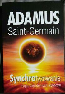 SYNCHROTYZOWANIE Adamus Saint-Germain   Polish book   Paperback 2017