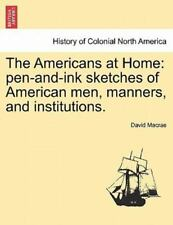The Americans At Home: Pen-And-Ink Sketches Of American Men, Manners, And Ins...
