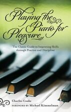 Playing the Piano for Pleasure: The Classic Guide to Improving Skills through Pr