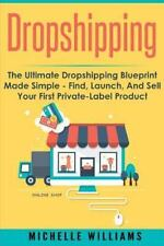 Williams, Michelle : Dropshipping: The Ultimate Dropshipping