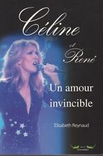 CELINE ET RENE Un amour invincible DION Angelil Elisabeth Reynaud livre