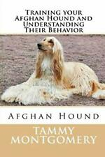 Training your Afghan Hound and Understanding Th, Montgomery, Tammy,,