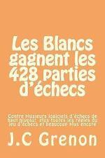 Les Blancs Gagnent les 428 Parties d'echecs Contre Plusieurs Logiciels...
