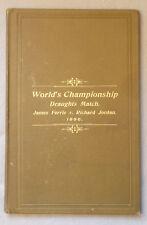 1896 WORLD'S CHAMPIONSHIP DRAUGHTS MATCH Ferrie vs Jordan 40 GAMES