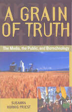 NEW A Grain of Truth: The Media, the Public, and Biotechnology