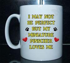 Yo no puede ser perfecto pero mi Pinscher Miniatura me ama Novedad Taza Impreso