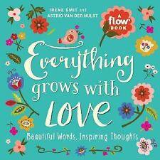 Flow: Everything Grows with Love by Flow Magazine Editors, Irene Smit and Astrid