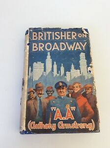 BRITISHER ON BROADWAY.A.A. ANTHONY ARMSTRONG.1932.FIRST EDITION.DUST JACKET