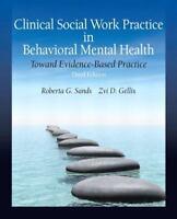 Clinical Social Work Practice in Behavioral Mental Health Toward Evidence-Based