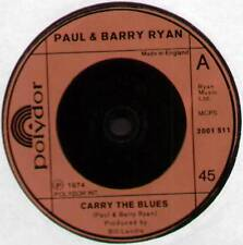 "PAUL & BARRY RYAN ~ CARRY THE BLUES / RE-INCARNATION ~ 1974 UK 7"" SINGLE [Ref.2]"