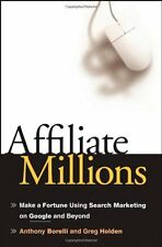 Affiliate Millions: Make a Fortune using Search Ma