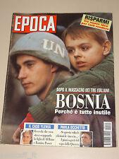 EPOCA=1994/2261=BOSNIA=CALCATA=YLENIA CARRISI=MARCO BRAMBILLA=LUIGI CHIATTI=