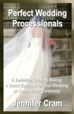 Perfect Wedding Processionals: A Definitive Guide to Making a Grand Entrance for