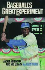 Baseball's Great Experiment: Jackie Robinson and His Legacy by Tygiel, Jules
