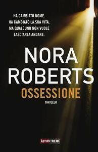 Ossessione - Nora Roberts autrice best seller n1 new york times Thriller