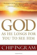 God: As He Longs for You to See Him by Chip Ingram