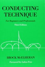 Conducting Technique: For Beginners and Professionals-Brock McElheran