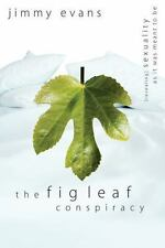 Fig Leaf Conspiracy, The: Revealing Sexuality As It Was Meant to Be