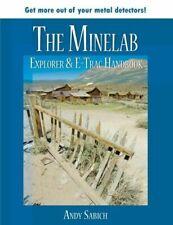 The Minelab Explorer & E-Trac Handbook, Soft Cover Book by Andy Sabisch