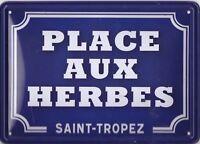 SAINT-TROPEZ - PLACE AUX HERBES - PLAQUE EN METAL - 15 x 21 CM - DECO - NEUF