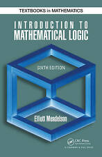 Introduction to Mathematical Logic, Sixth Edition (Discrete Mathematics and Its