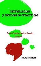 Creatividad Aplicada: Herramientas y Técnicas de Creatividad : Paso a Paso...