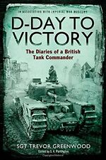 D-Day to Victory: The Diaries of a British Tank Commander New Paperback Book Sgt