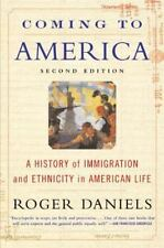 Coming to America : A History of Immigration and Ethnicity in American Life by R