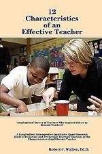 12 Characteristics of an Effective Teacher by Robert J., EdD Walker (2008,...