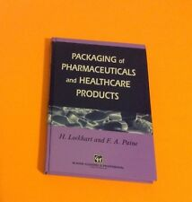 Packaging of Pharmaceuticals and Healthcare Products - Paine Lockhart Textbook *