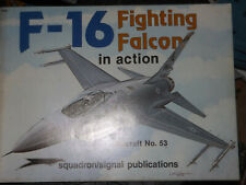 31§§ Revue Squadron Signal Aircraft n°53 F-16 Fighting Falcon  in Action