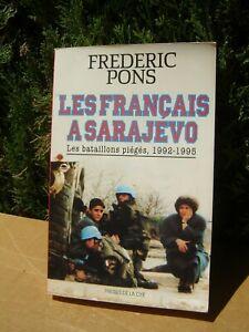 LES FRANCAIS A SARAJEVO / FREDERIC PONS / Editions Presses De La Cité 1995