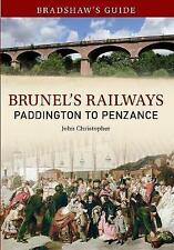 Bradshaw's Guide Brunel's Railways: Paddington to Penzance by John...