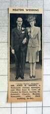 1939 Heaton Wedding John H Brown Cinema Manager Weds Jane Carr