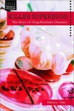 Killer Superbugs: The Story of Drug-Resistant Diseases Issues in Focus