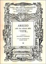 """Arezzo nelle due edizioni delle """"Vite"""" del Vasari  - (italien)"""
