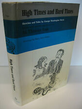 HIGH TIMES AND HARD TIMES Sketches and Tales George Washington Harris 1st 1967
