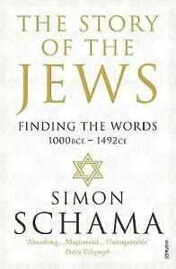The Story of the Jews Finding The Words Simon Schama  2014 Paperback 1st Ed. (h