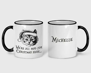 Cheshire Cat Mad Here Christmas Mug Gift Personalised XMAS Alice Wonderland