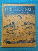 Good Rain Alice E Goudey Aladdin Bks 1950 First Edition No Jacket Nora Unwin