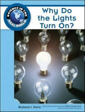 Why Do the Lights Turn On? (Science in the Real World)-ExLibrary