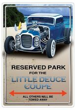 LITTLE DEUCE COUPE HOT ROD PARKING SIGN