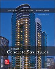 Design of Concrete Structures by Charles Dolan, Arthur Nilson and David...