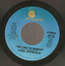 FINAL APPROACH We Like To Boogie/ Que Pasa ~Latin funk disco 1976 on Amherst M-